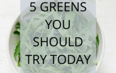 5 Greens You Should Try Today