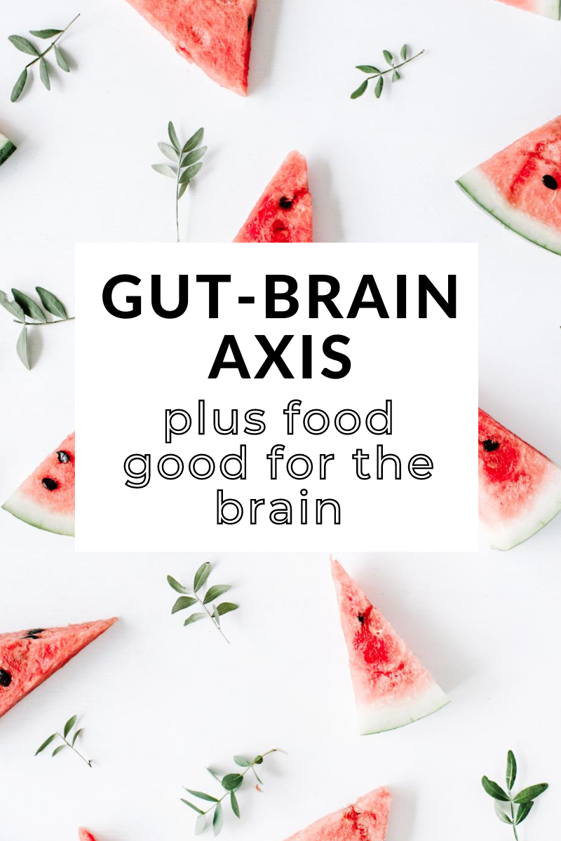 image with words: gut-brain axis plus food good for the brain